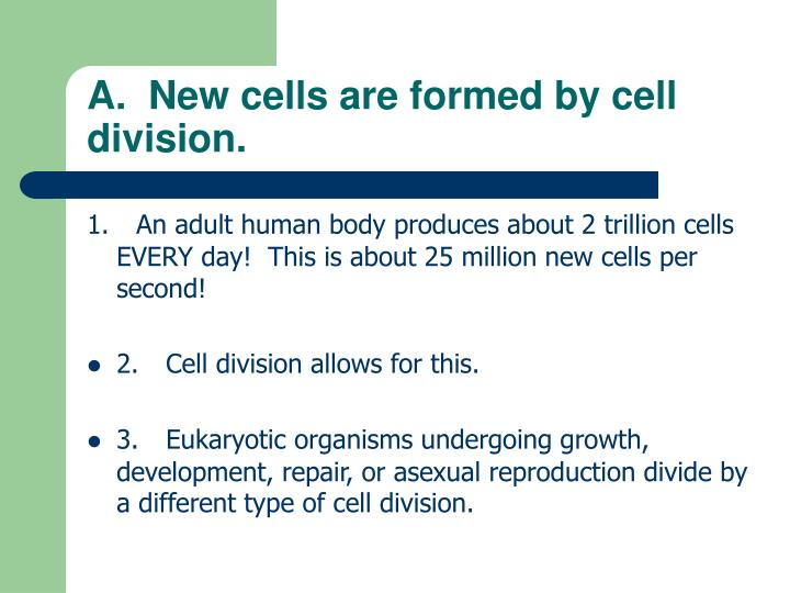 A new cells are formed by cell division