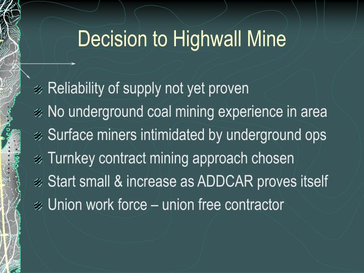 Decision to Highwall Mine
