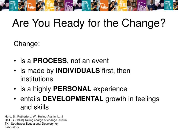 Are you ready for the change