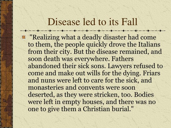 Disease led to its Fall