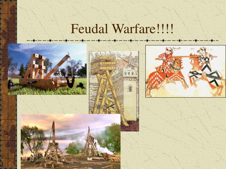 Feudal Warfare!!!!