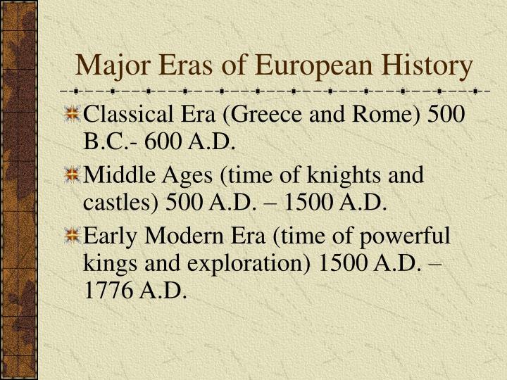 Major Eras of European History