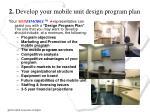 2 develop your mobile unit design program plan