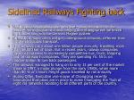 sidelined railways fighting back