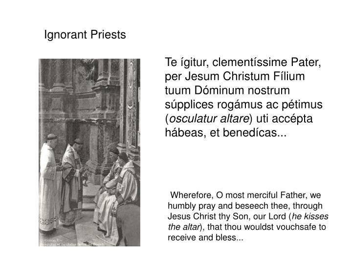 Ignorant Priests
