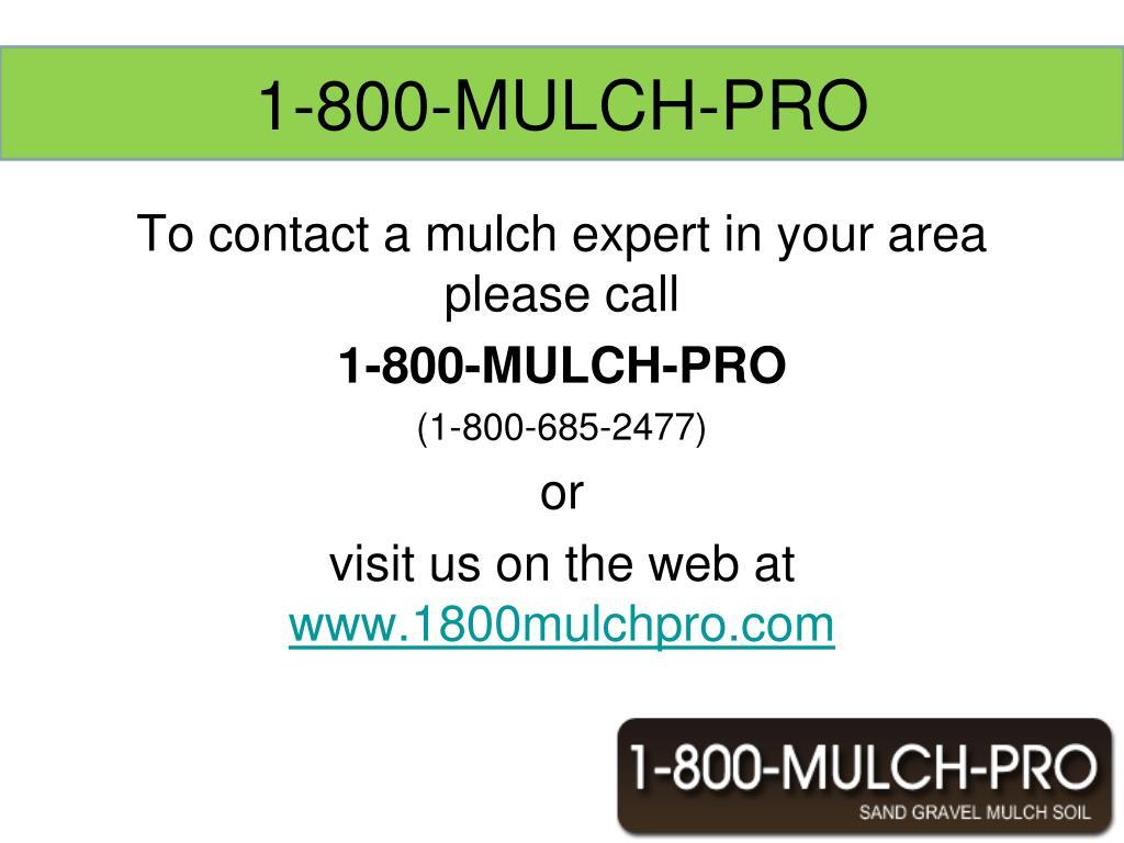 1-800-MULCH-PRO