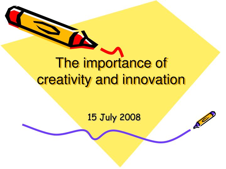 the importance of creativity and innovation n.