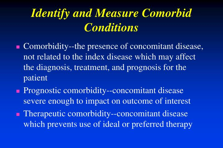 Identify and Measure Comorbid Conditions