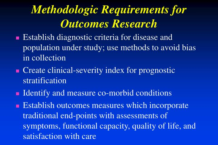 Methodologic Requirements for Outcomes Research
