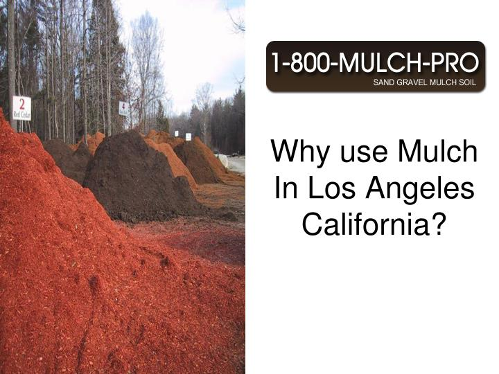 Why use mulch in los angeles california