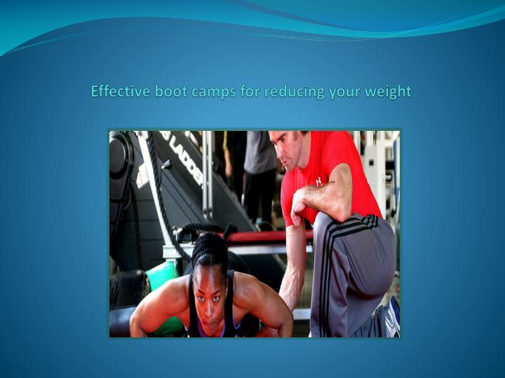 Effective boot camps for reducing your weight