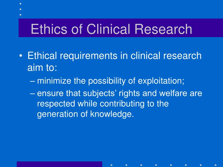 Ethics of clinical research