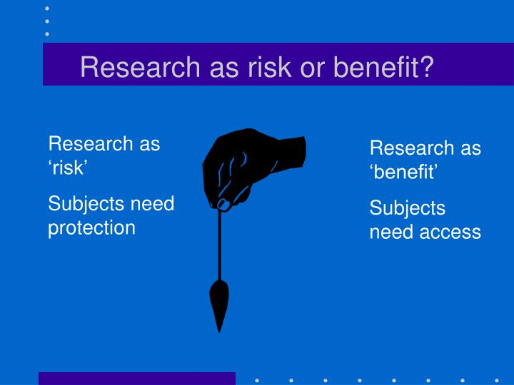 Research as risk or benefit?