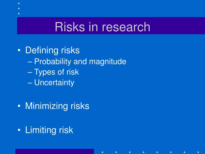 Risks in research
