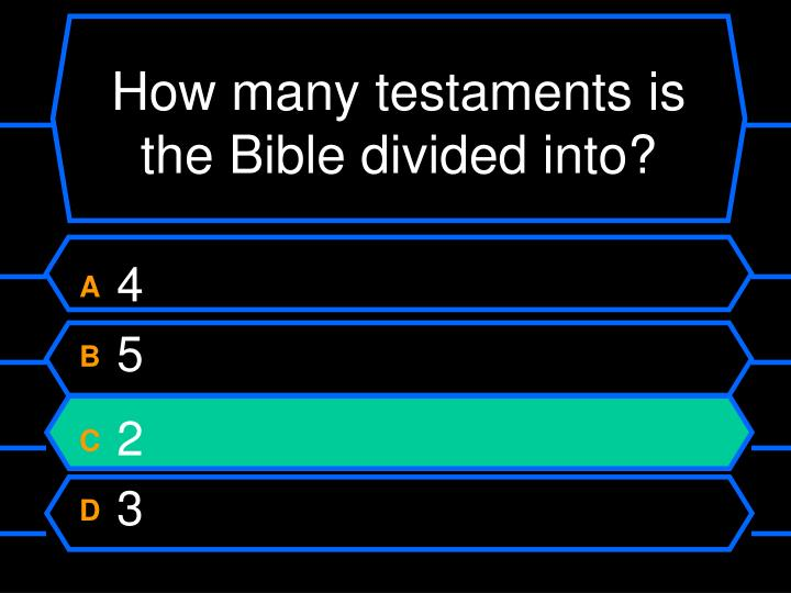 How many testaments is the Bible divided into?