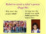 rebel to resist a ruler s power page 96
