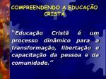 compreendendo a educa o crist6