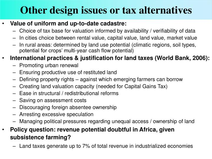 Other design issues or tax alternatives
