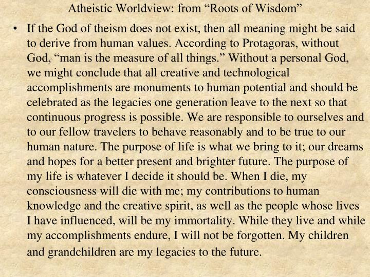 """Atheistic Worldview: from """"Roots of Wisdom"""""""