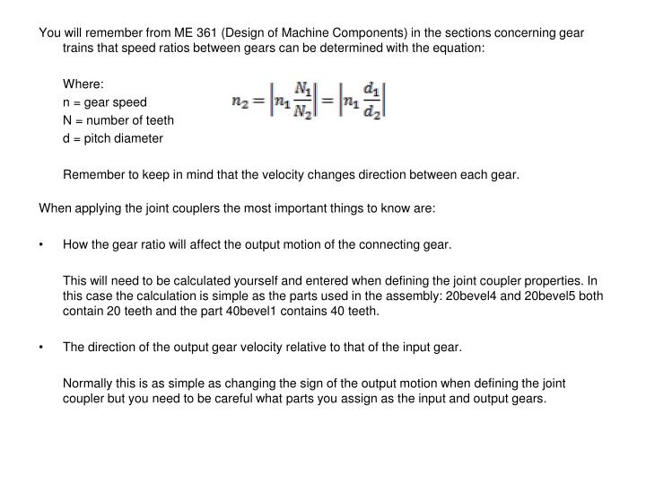 You will remember from ME 361 (Design of Machine Components) in the sections concerning gear trains ...