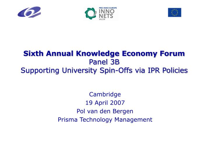 sixth annual knowledge economy forum panel 3b supporting university spin offs via ipr policies