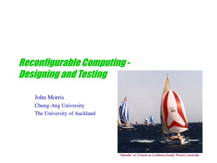 reconfigurable computing designing and testing n.