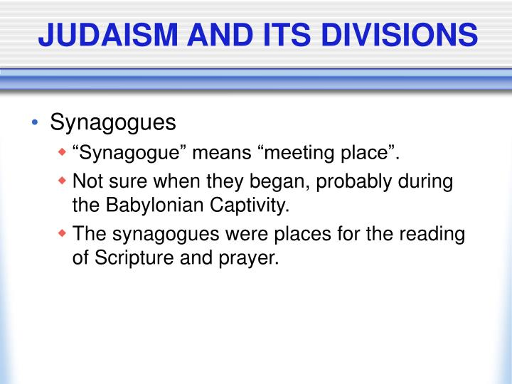 JUDAISM AND ITS DIVISIONS