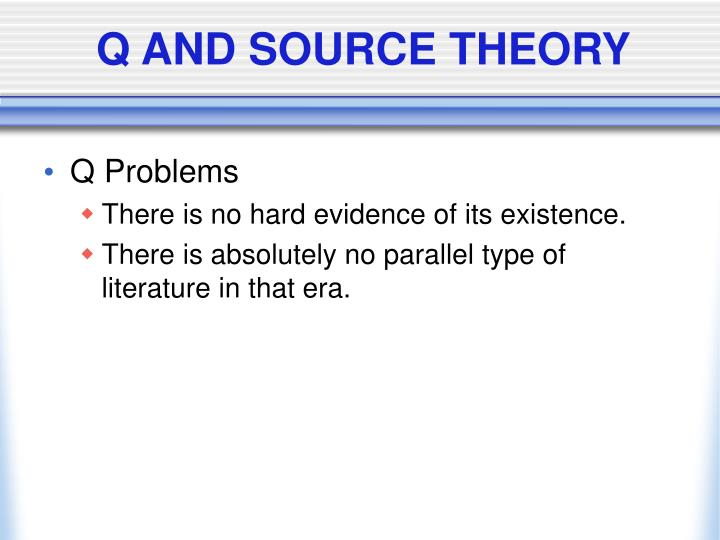 Q AND SOURCE THEORY