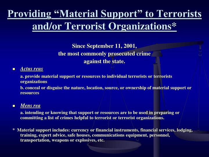 "Providing ""Material Support"" to Terrorists and/or Terrorist Organizations*"