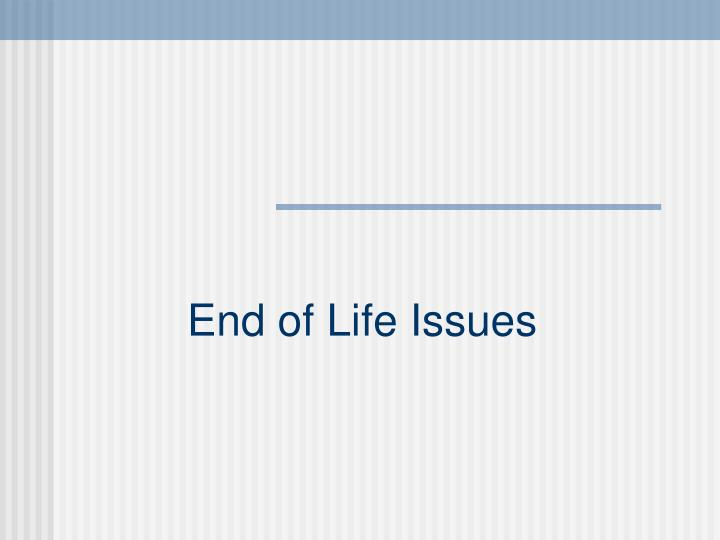 end of life issues n.