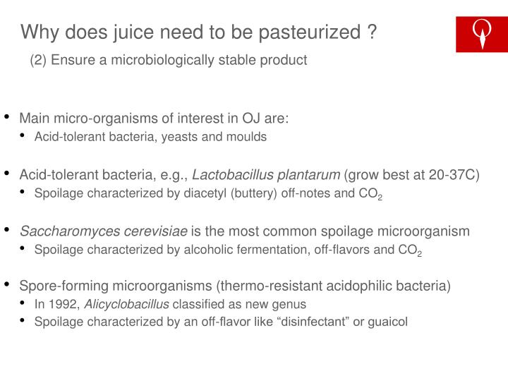 Why does juice need to be pasteurized ?
