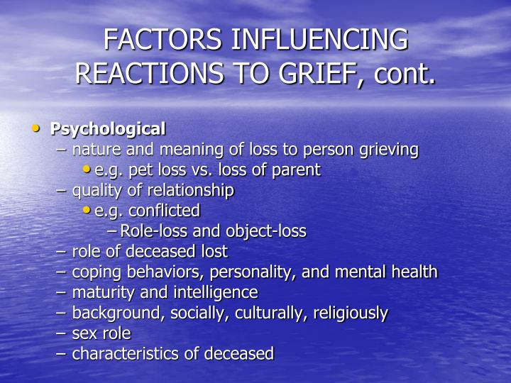 FACTORS INFLUENCING REACTIONS TO GRIEF, cont.