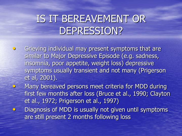 IS IT BEREAVEMENT OR DEPRESSION?