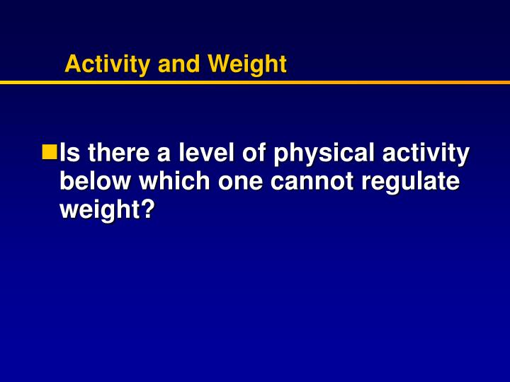 Activity and Weight