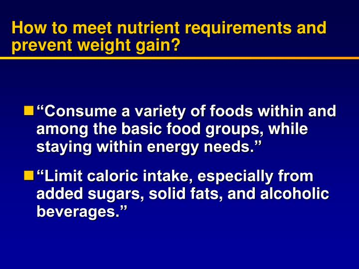 How to meet nutrient requirements and prevent weight gain?