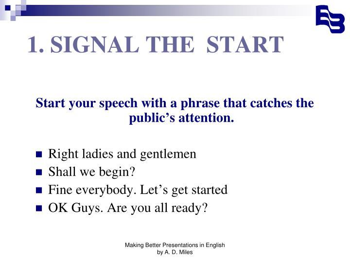 1 signal the start