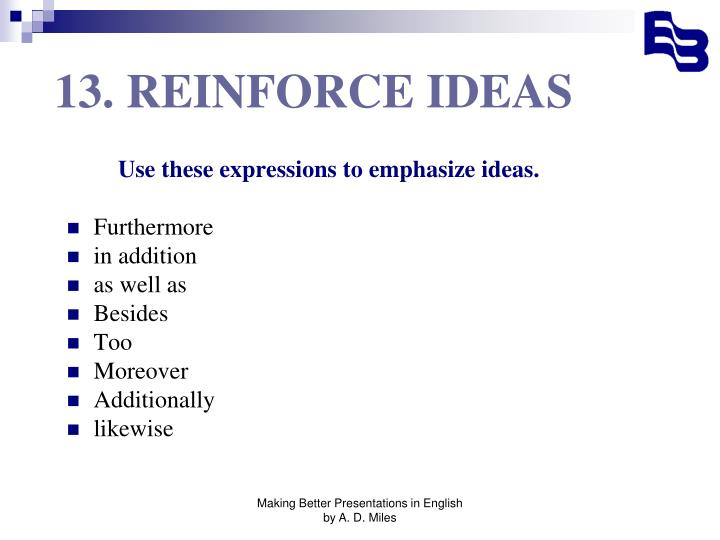 13. REINFORCE IDEAS