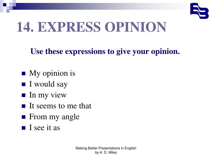 14. EXPRESS OPINION