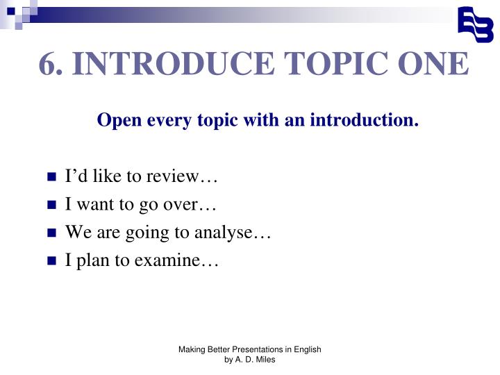 6. INTRODUCE TOPIC ONE
