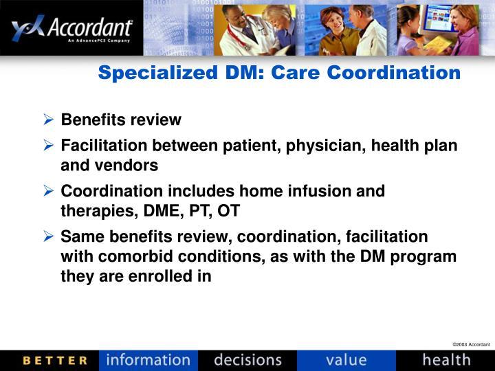 Specialized DM: Care Coordination