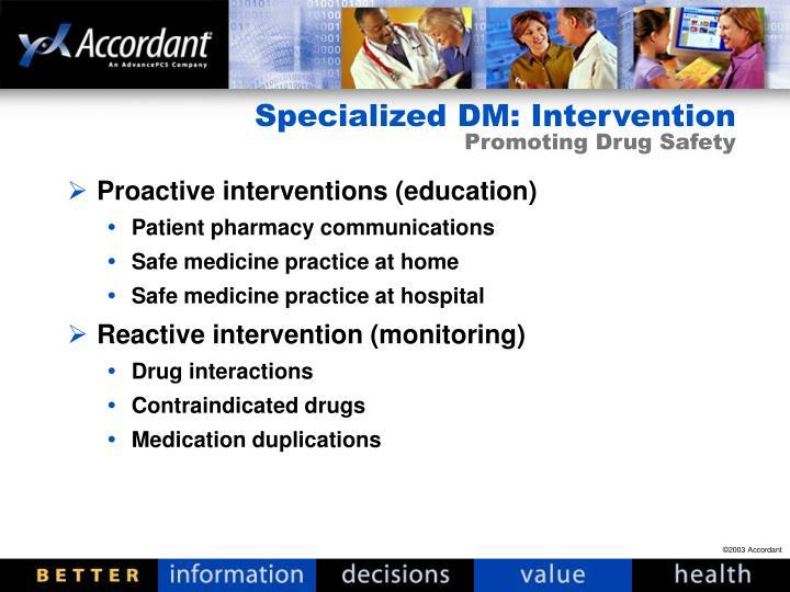 Specialized DM: Intervention