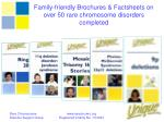family friendly brochures factsheets on over 50 rare chromosome disorders completed