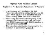 highway fund revenue losses registration fee sunsets reduction in i 95 payments