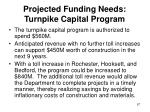 projected funding needs turnpike capital program