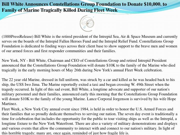 Bill White Announces Constellations Group Foundation to Donate $10,000. to Family of Marine Tragical...