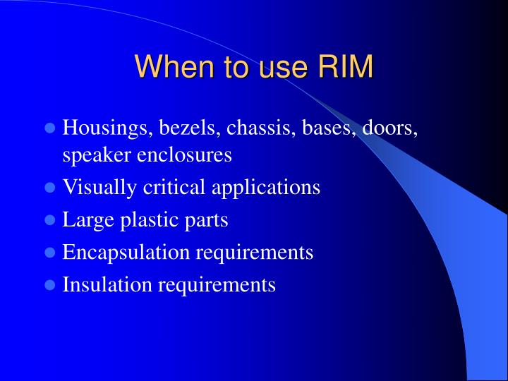 When to use RIM