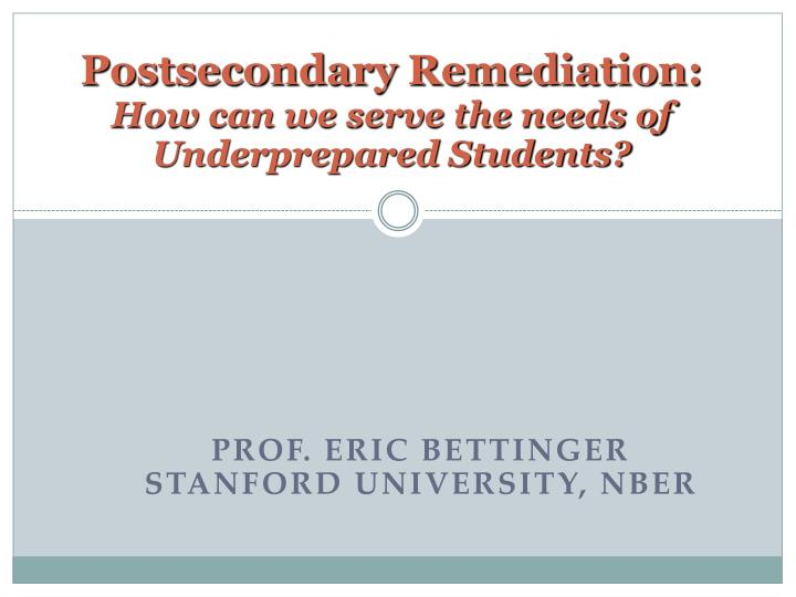 postsecondary remediation how can we serve the needs of underprepared students n.