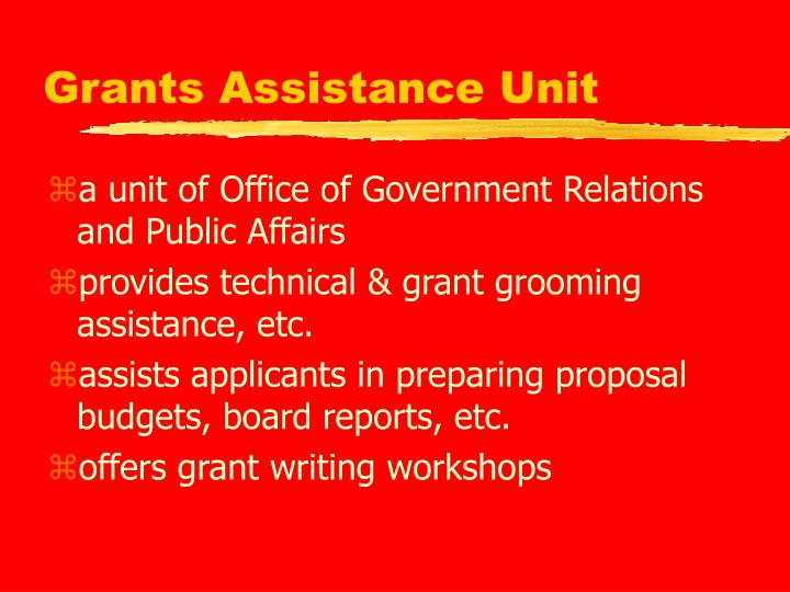 Grants assistance unit