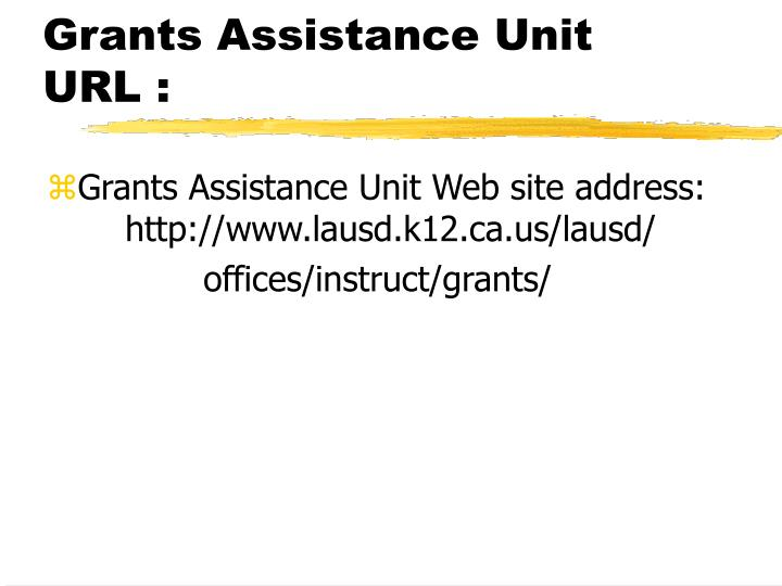 Grants Assistance Unit URL :