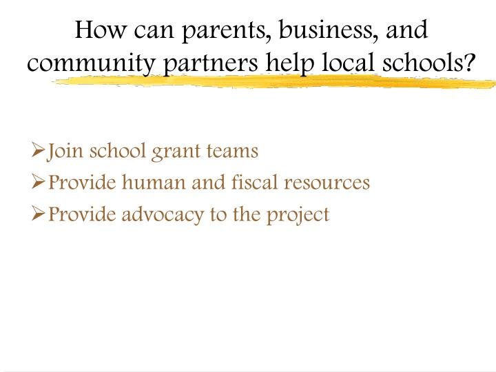 How can parents, business, and community partners help local schools?
